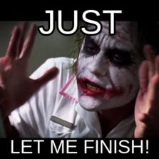 joker-just-let-me-finish