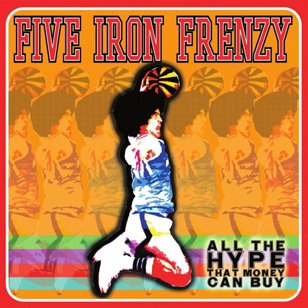 five iron frenzy all the hype album cover